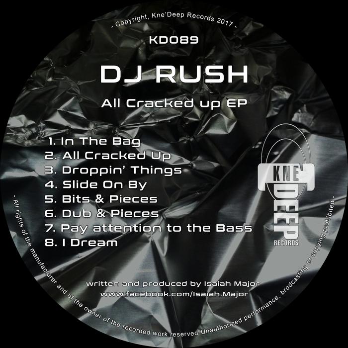 DJ RUSH - All Cracked Up