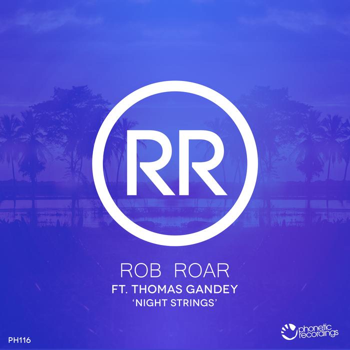 ROB ROAR feat THOMAS GANDEY - Night Strings