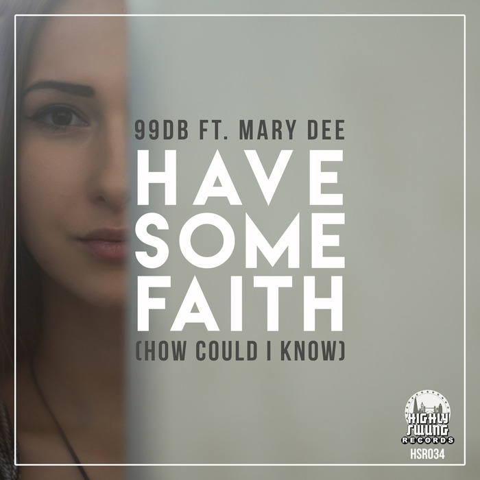 99DB - How Could I Know (Have Some Faith)