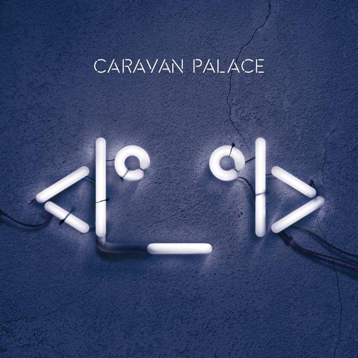 CARAVAN PALACE - Lone Digger