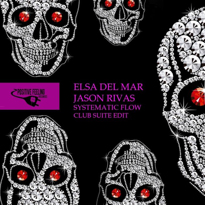 JASON RIVAS/ELSA DEL MAR - Systematic Flow