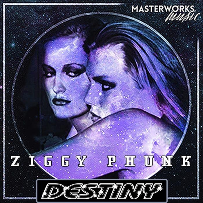 ZIGGY PHUNK - Destiny