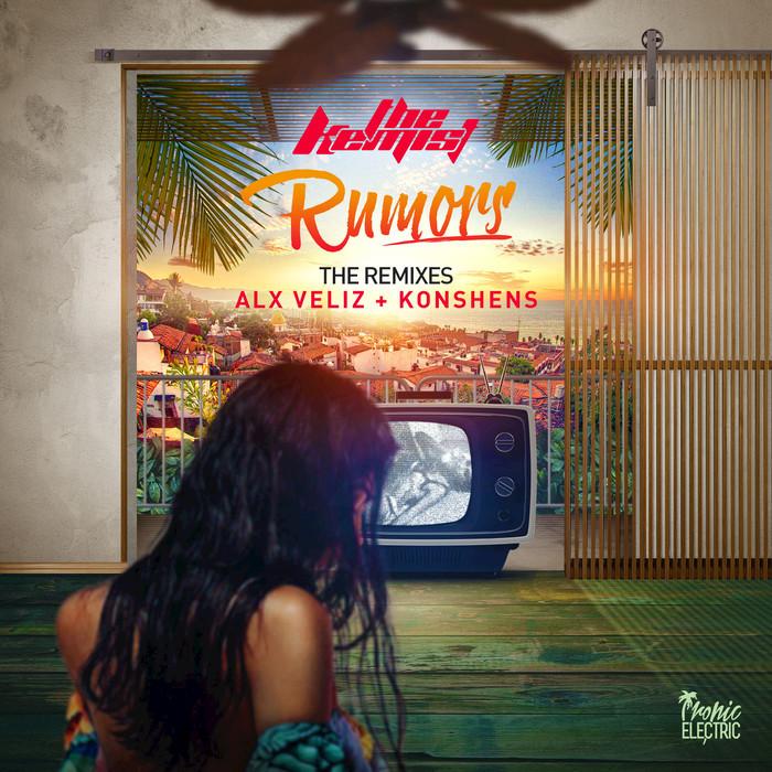 THE KEMIST feat ALX VELIZ - Rumors (The Remixes)