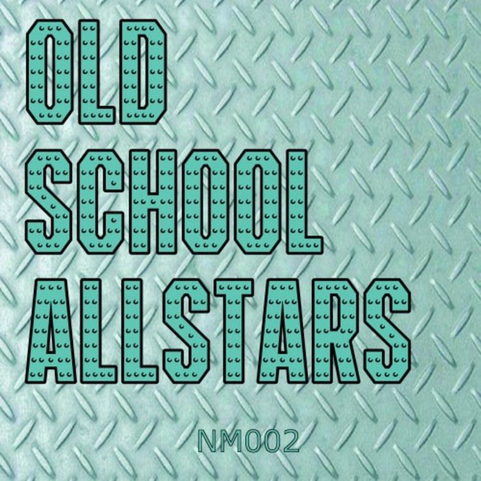 AXEL KARAKASIS/POUNDING GROOVES/DAVE THE DRUMMER & DJ GERALDINE/IGNITION TECHNICIAN - Old School Allstars