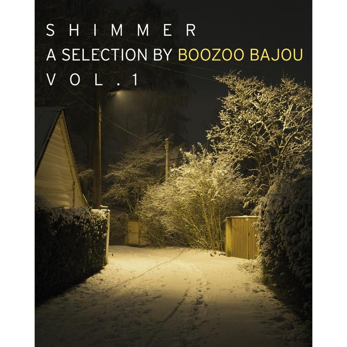 BOOZOO BAJOU/VARIOUS - Shimmer: A Collection By Boozoo Bajou Vol 1 (unmixed tracks)