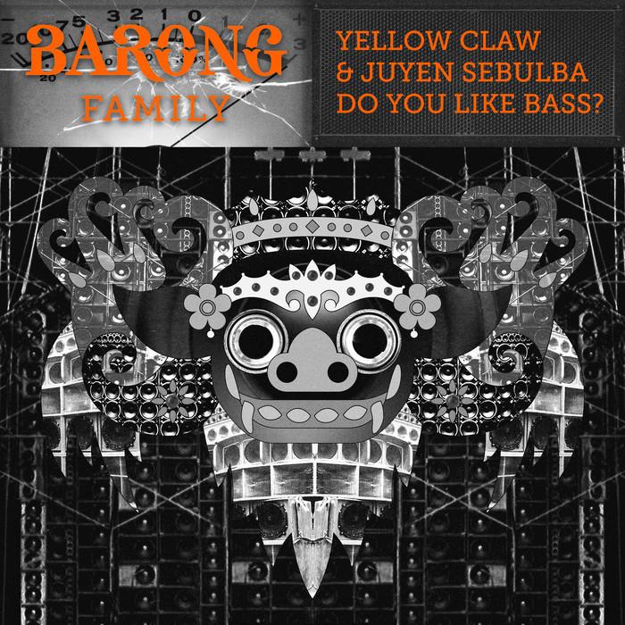 YELLOW CLAW/JUYEN SEBULBA - Do You Like Bass?