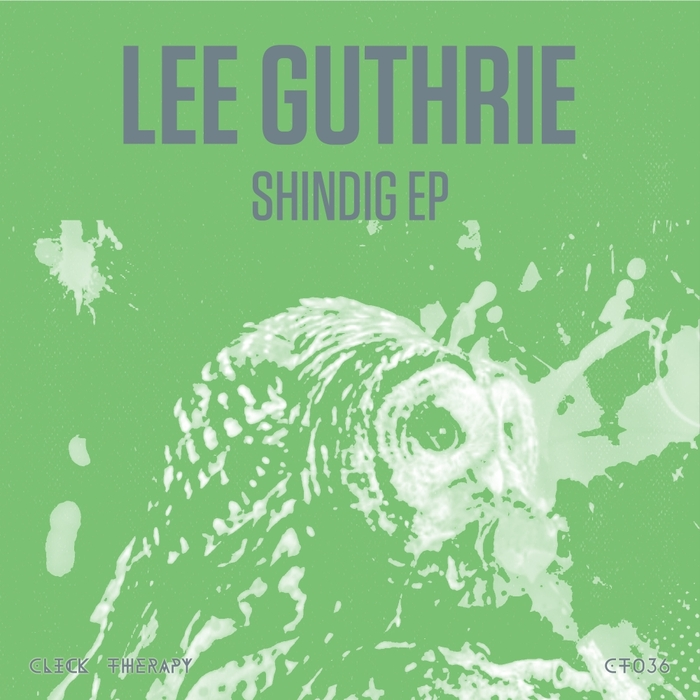 LEE GUTHRIE - Shindig EP