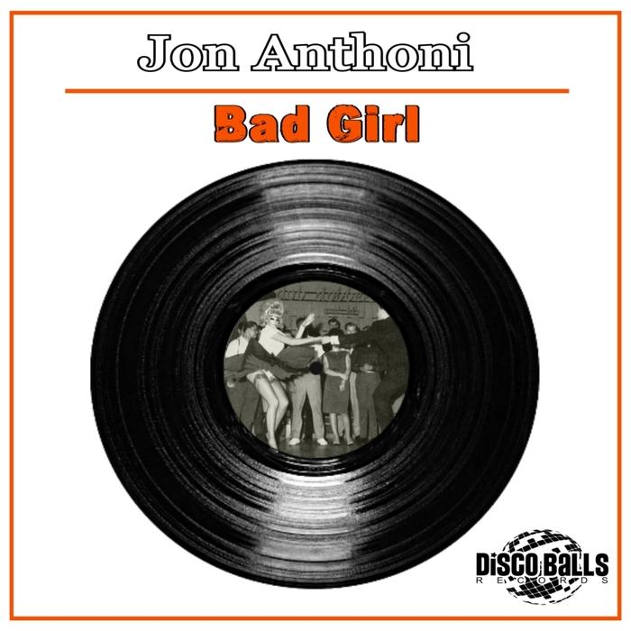 JON ANTHONI - Bad Girl
