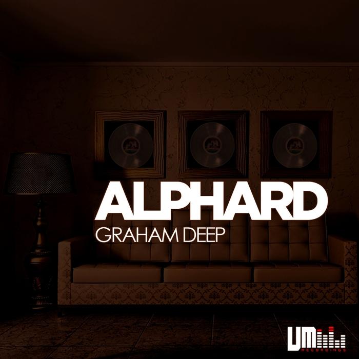 GRAHAM DEEP - Alphard EP