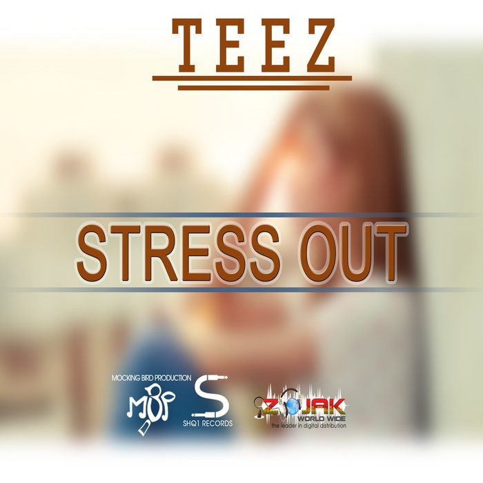 TEEZ - Stress Out