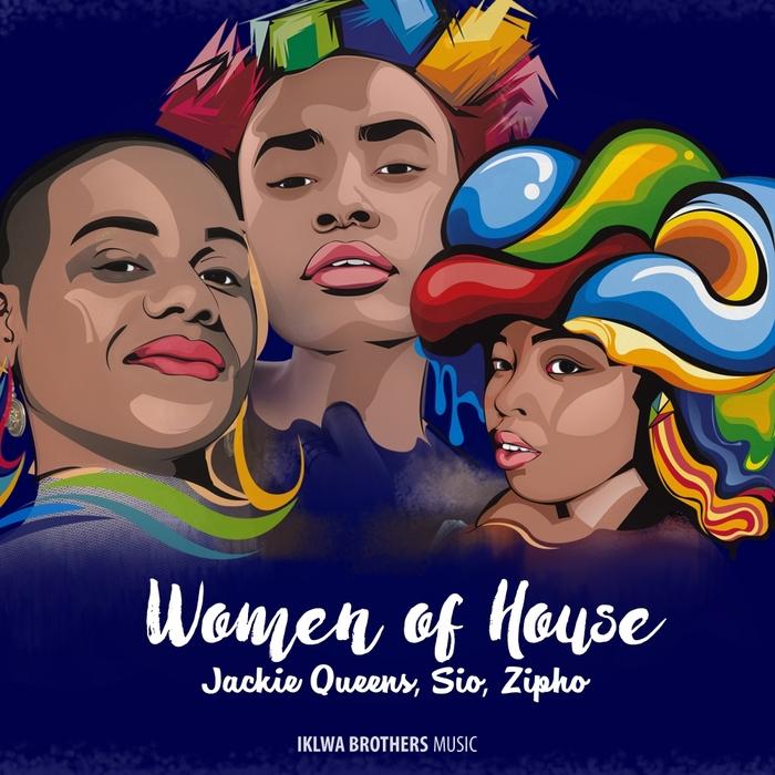 SIO/JACKIE QUEENS/ZIPHO - Women Of House