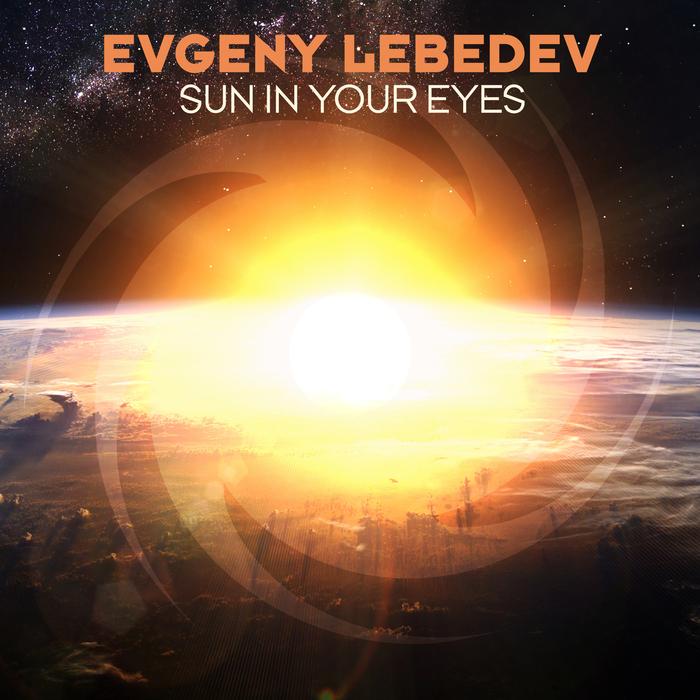 EVGENY LEBEDEV - Sun In Your Eyes