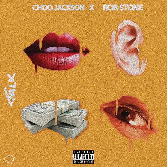 CHOO JACKSON feat ROB $TONE - Talk