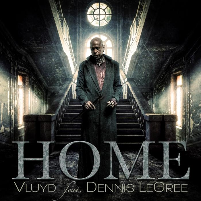 VLUYD feat DENNIS LEGREE - Home