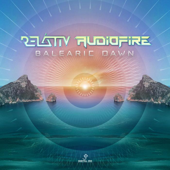 AUDIOFIRE & RELATIV - Balearic Dawn