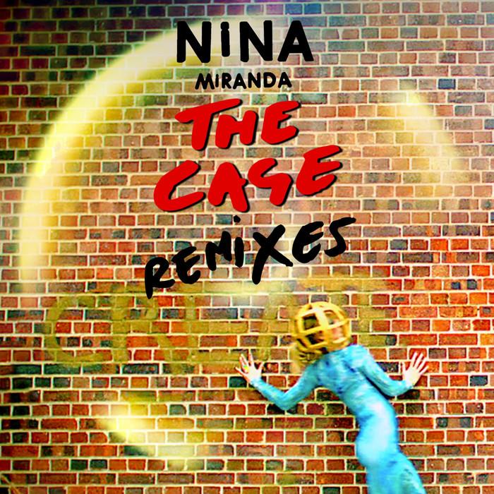 NINA MIRANDA - The Cage (Remixes)