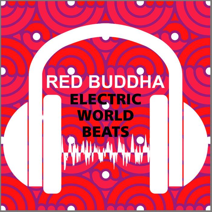 RED BUDDHA - Electric Worldbeats