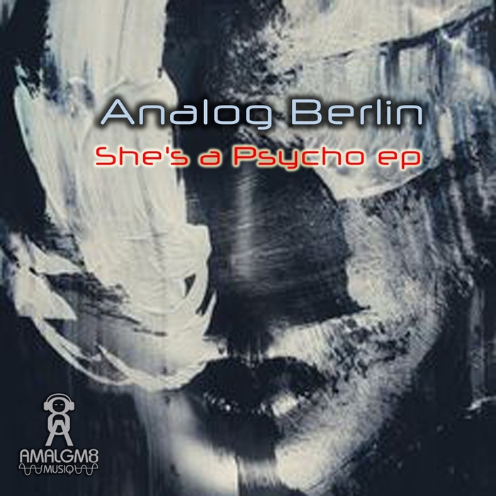 ANALOG BERLIN - She's A Psycho EP