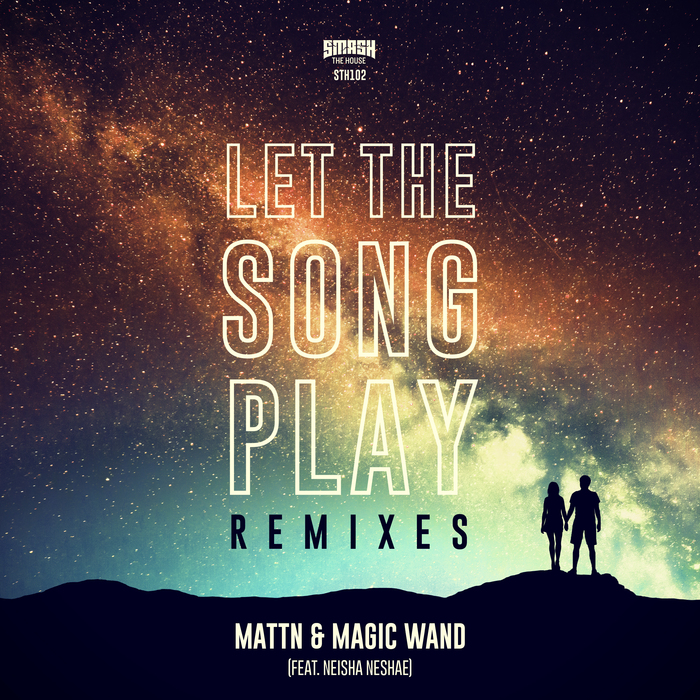 MATTN & MAGIC WAND feat NEISHA NESHAE - Let The Song Play