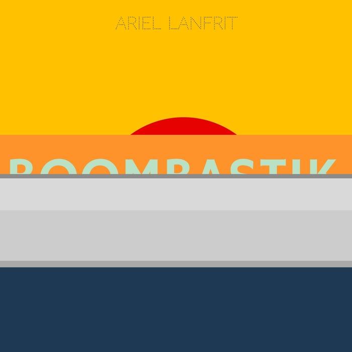 ARIEL LANFRIT - Boombastik EP