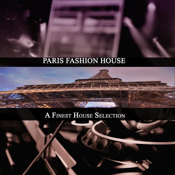 VARIOUS - Paris Fashion House (A Finest House Selection)