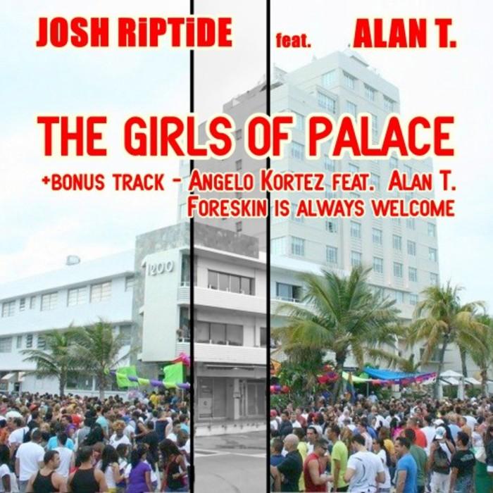 JOSH RIPTIDE feat ALAN T - The Girls Of Palace