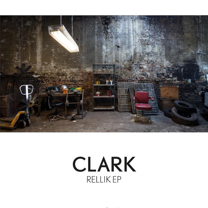 CLARK - Rellik EP