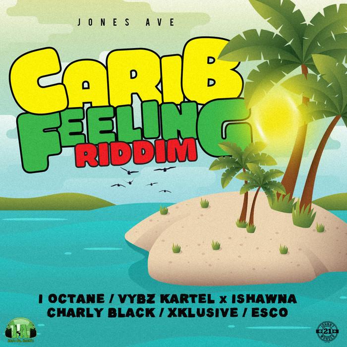 VYBZ KARTEL/CHARLY BLACK/I OCTANE/ESCO/XKLUSIVE - Carib Feeling Riddim (Explicit)