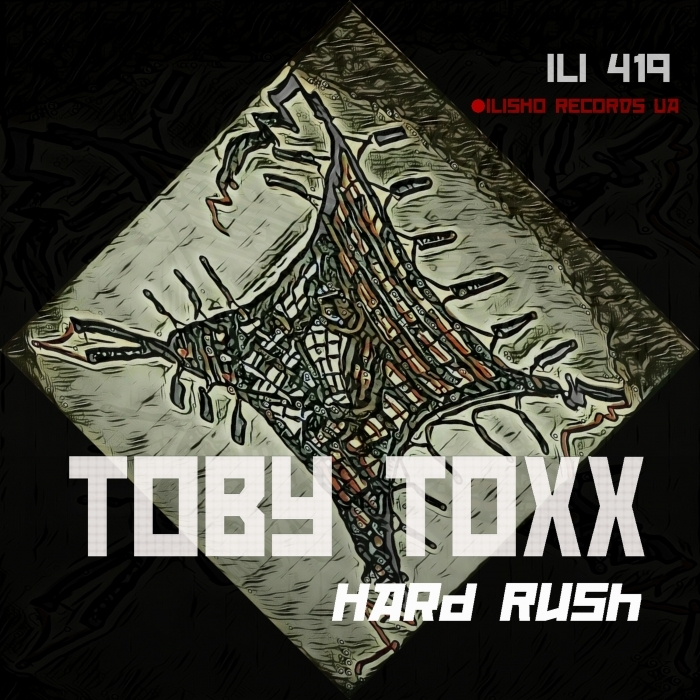 TOBY TOXX - Hard Rush
