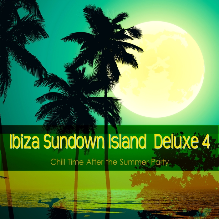 VARIOUS - Ibiza Sundown Island Deluxe 4 (Chill Time After The Summer Party)
