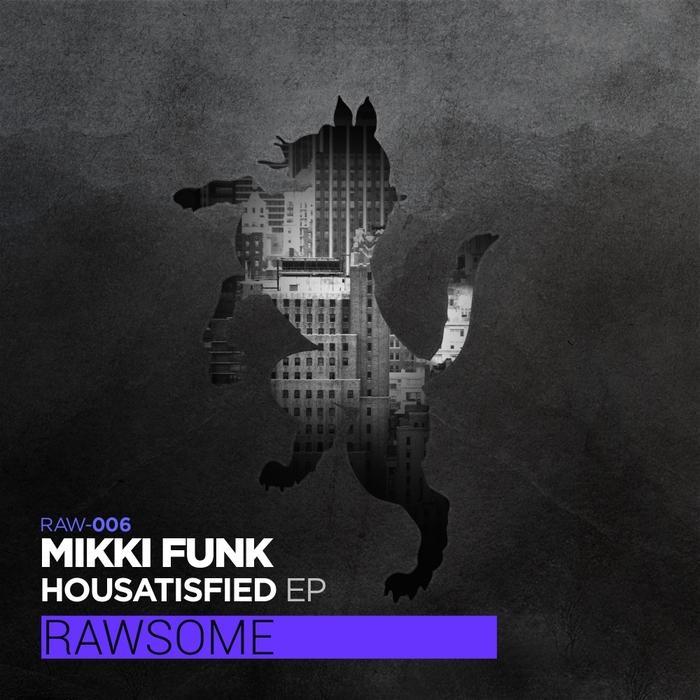MIKKI FUNK - Housatisfied