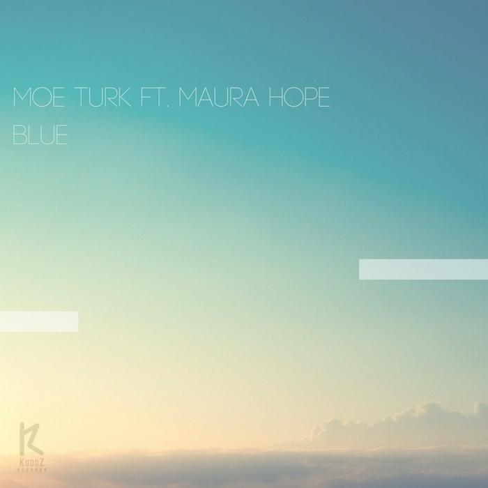 MOE TURK feat MAURA HOPE - Blue