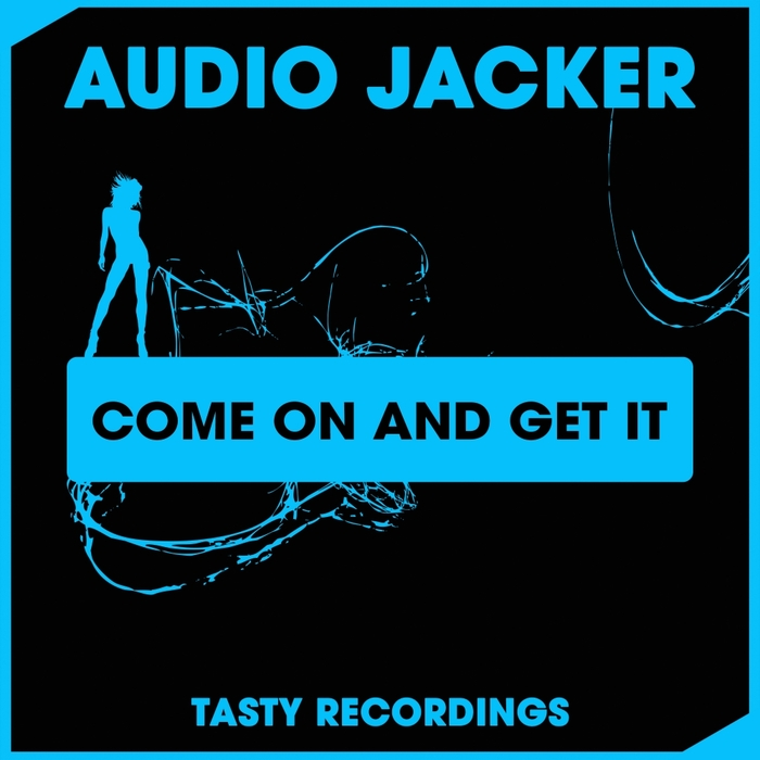 AUDIO JACKER - Come On & Get It