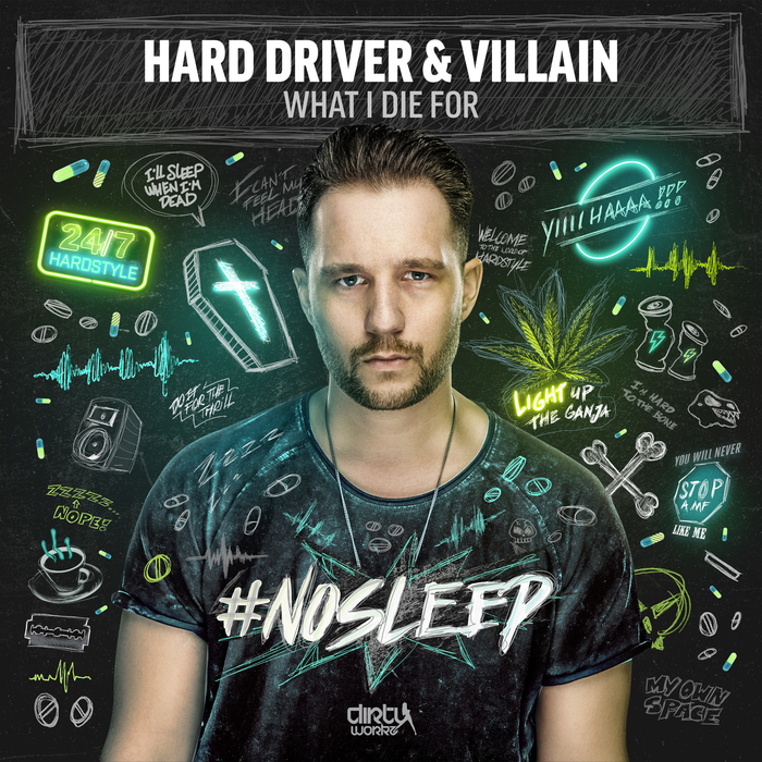 HARD DRIVER & VILLAIN - What I Die For