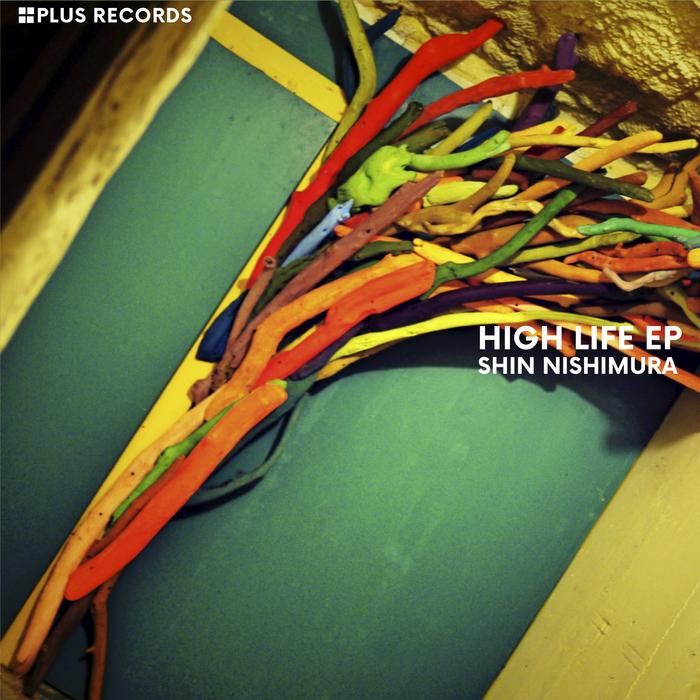 SHIN NISHIMURA - High Life EP