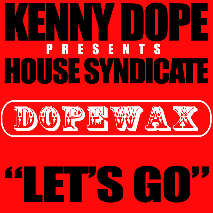 KENNY DOPE/HOUSE SYNDICATE - Let's Go