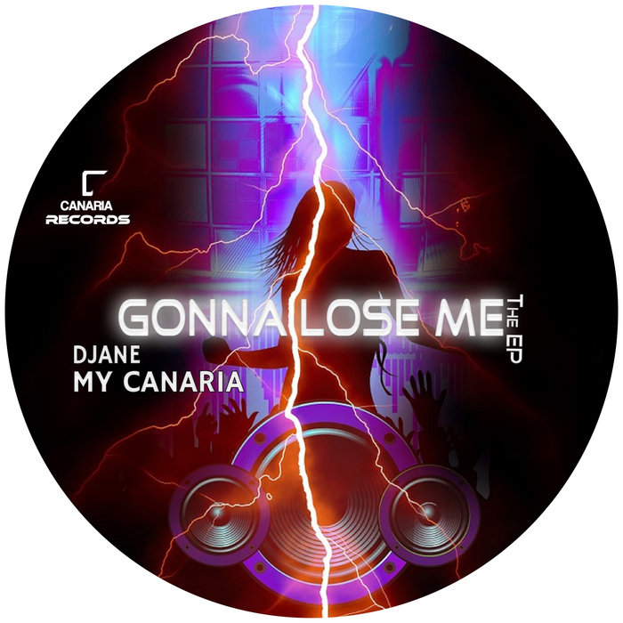 DJANE MY CANARIA - Gonna Lose Me EP