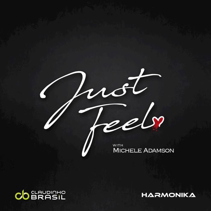 HARMONIKA/MICHELE ADAMSON/CLAUDINHO BRASIL - Just Feel
