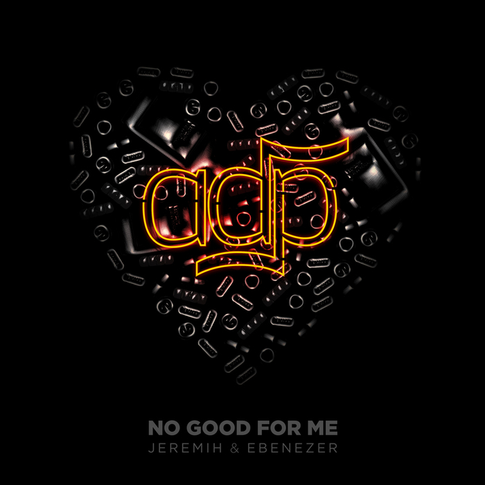 ADP - No Good For Me (Explicit)