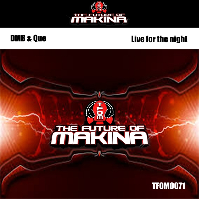 D_M_B & QUE - Live For The Night