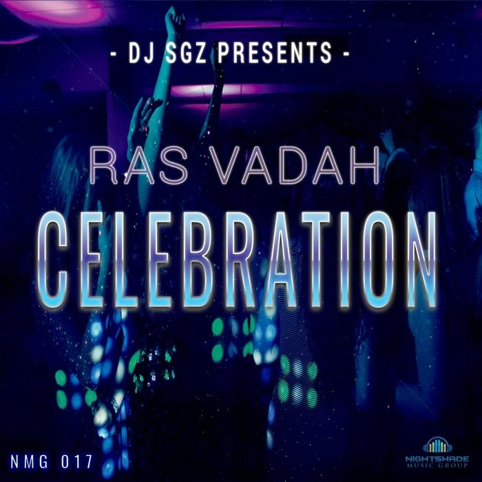 DJ SGZ/RAS VADAH - Celebration