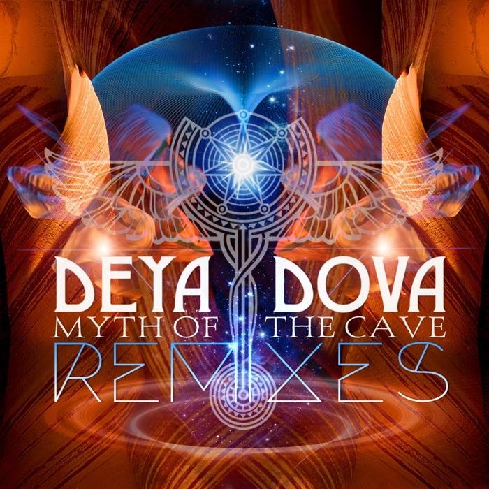 DEYA DOVA - Myth Of The Cave (Remixes)