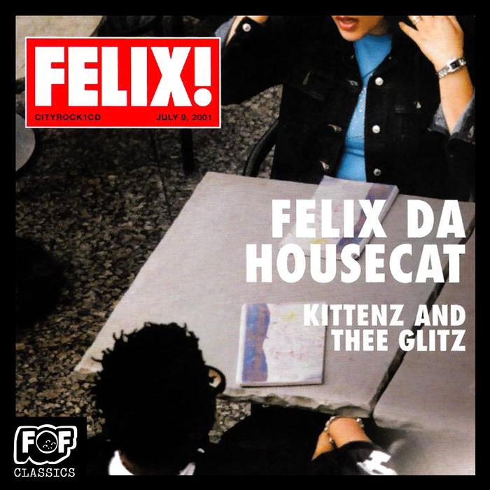 FELIX DA HOUSECAT - Kittenz & Thee Glitz