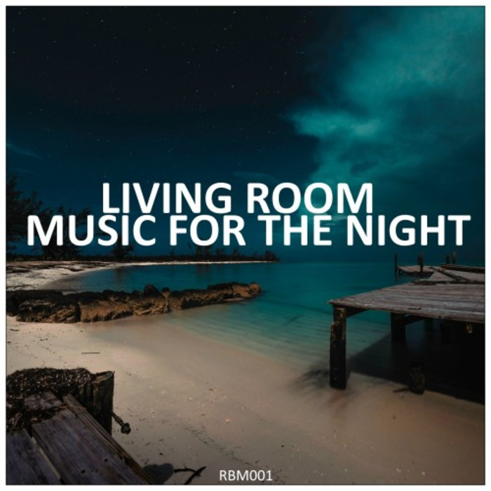 LIVING ROOM - Living Room Music For The Night