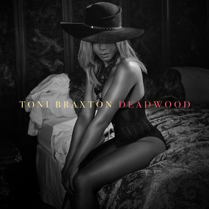 TONI BRAXTON - Deadwood