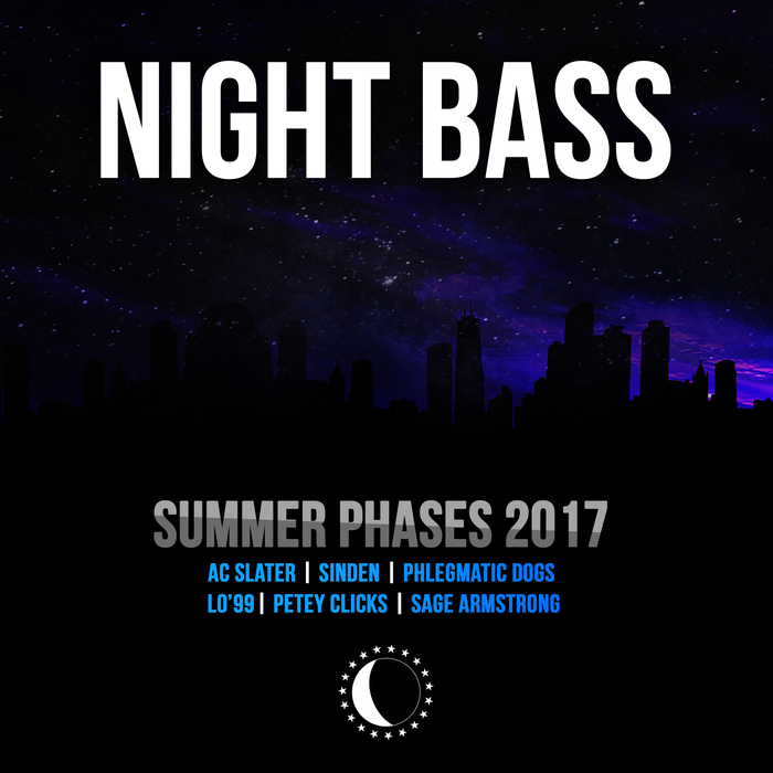AC SLATER/SINDEN/PHLEGMATIC DOGS/LOA99/PETEY CLICKS/SAGE ARMSTRONG - Summer Phases 2017