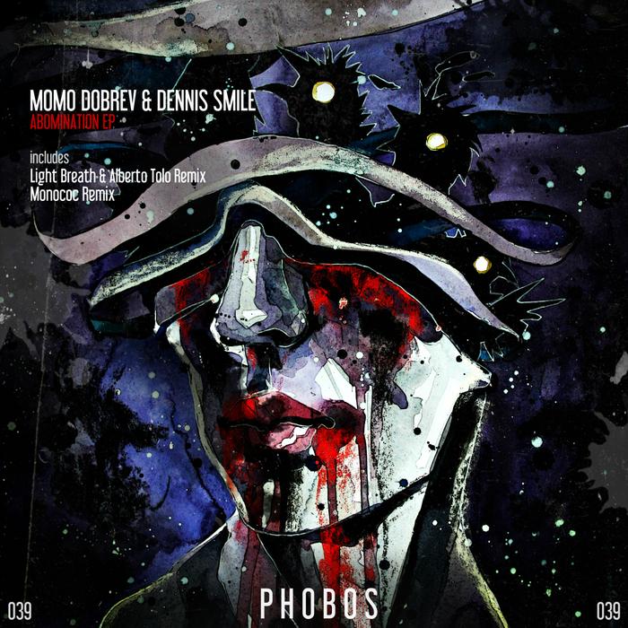 DENNIS SMILE/MOMO DOBREV - Abomination EP