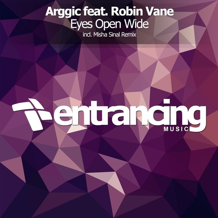 ARGGIC feat ROBIN VANE - Eyes Open Wide