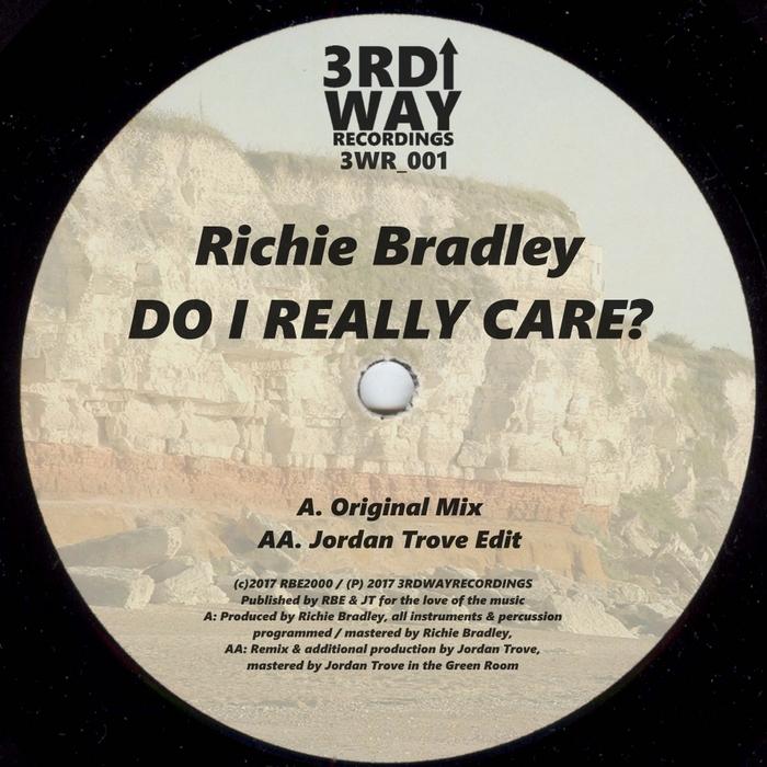 RICHIE BRADLEY - Do I Really Care