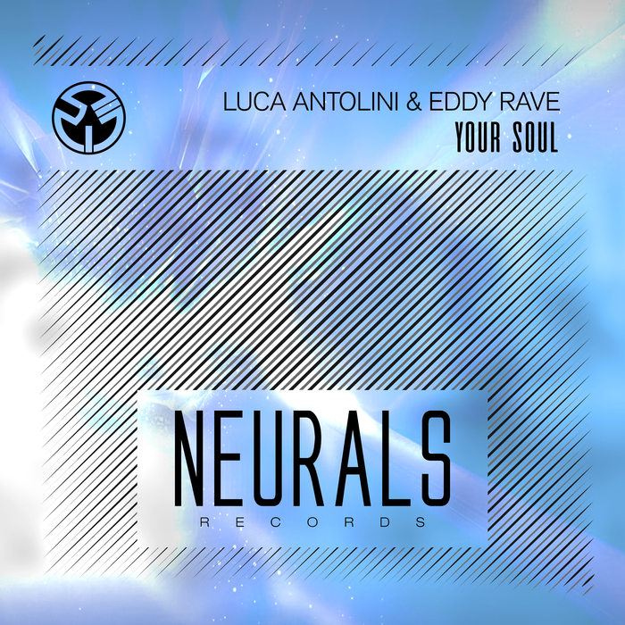 LUCA ANTOLINI & EDDY RAVE - Your Soul